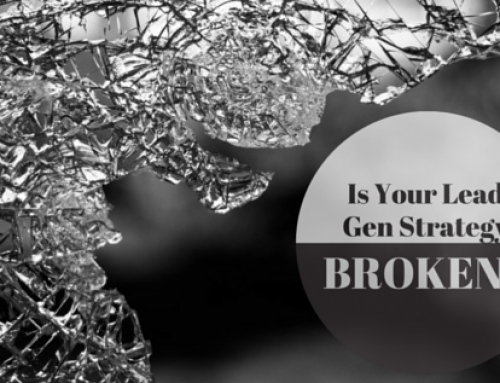 Is Your Lead Generation Strategy Broken?