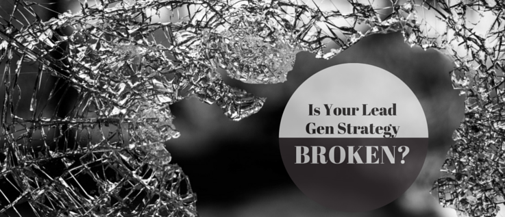 lead-generation-strategy-broken