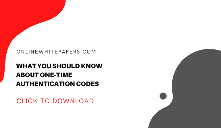 what you should know about one-time authentication codes
